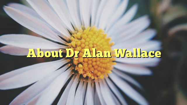 Dr Alan Wallace