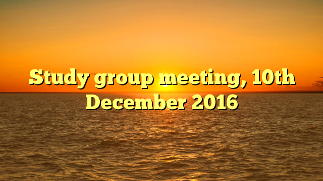 Study group meeting, 10th December 2016