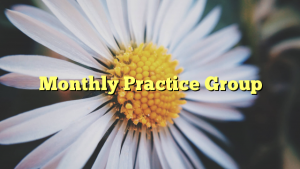 Monthly Practice Group