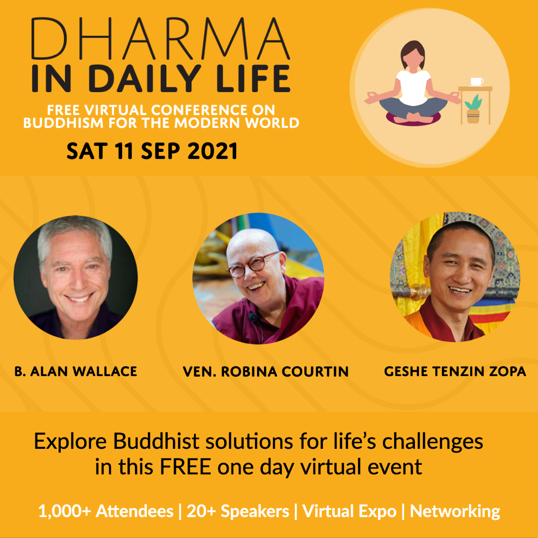 Dharma In Daily Life | Free Virtual Conference | Buddhism For The Modern World | September - 11 - 2021